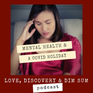 Mental Health and A Covid Holiday