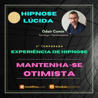 #13 | Experiência de Hipnose para Manter-se Otimista Sempre | Odair Comin