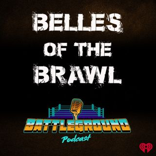 Meet The Belles Of The Brawl