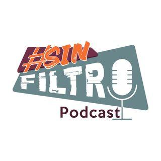 #SinFiltro episodio 7