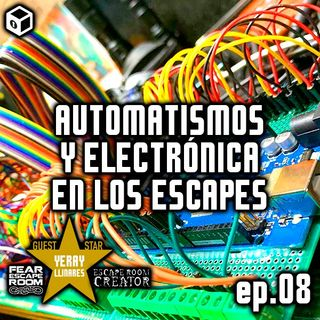Episodio 8 – Automatismos y electrónica en los Escapes