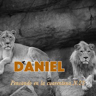 Daniel (Reflexiones en la cuarentena N.23)