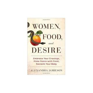 Women, Food, and Desire with Alexandra Jamieson