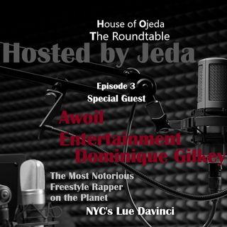 HOJ The Roundtable EP. 4 Dominique Gilkey Feat. Lue Davinci