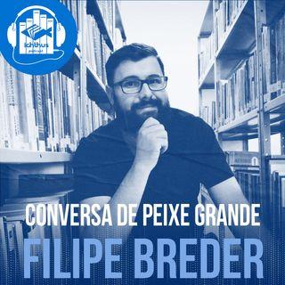 Filipe Breder   Conversa de Peixe Grande