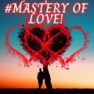 #Mastery Of Love! Ft. Susan Zummo