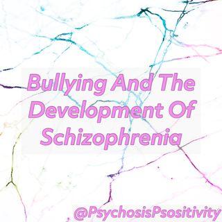 Bullying And The Development Of Schizophrenia