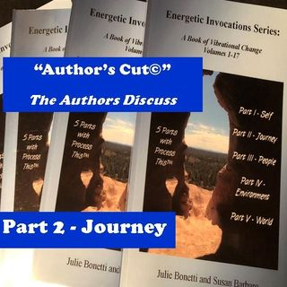 Energetic Invocations & Process This - The Author's Cut - 03 - Part 2 - Journey