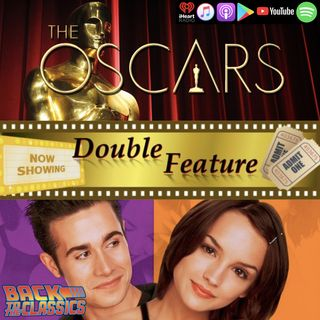 Double Feature: Oscar Talk & Back to She's All That