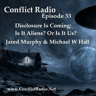 Episode 33  Disclosure Is Coming  Is It Aliens or Is It Us