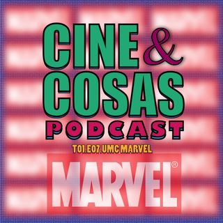 T01.E07.UMC de Marvel (Con Julio Larreta)