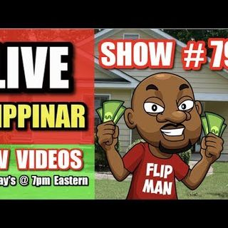 Live Show #79 | Flipping Houses Flippinar: House Flipping With No Cash or Credit 11-29-18