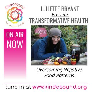 Overcoming Negative Food Patterns | Transformative Health with Juliette Bryant