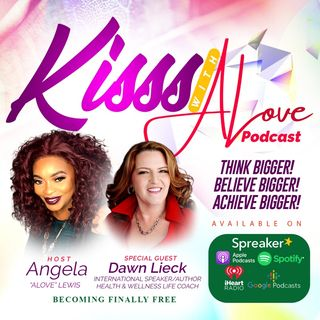 KISSS Conversation With International Speaker/Author and Health and Wellness Life Coach Dawn Lieck