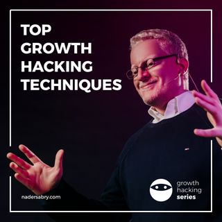 Top growth hacking techniques // Growth Hacking Series PodCast // with Nader Sabry
