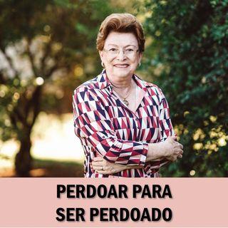 Perdoar para ser perdoado // Pra Suely Bezerra