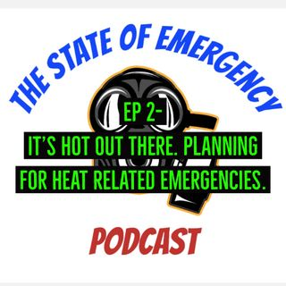 It's hot out there. Planning for heat related emergencies