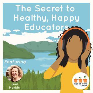 The Secret to Healthy, Happy Educators