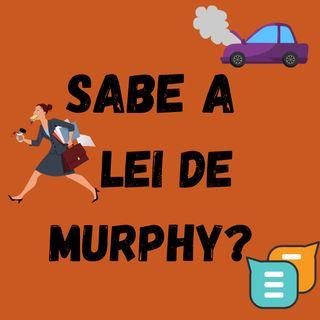 S01 EP02: Sabe a lei de Murphy?