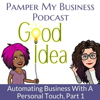 Automating Business With A Personal Touch Part 1