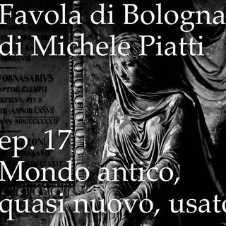 Mondo antico, quasi nuovo, usato - Favola di Bologna - s01e17
