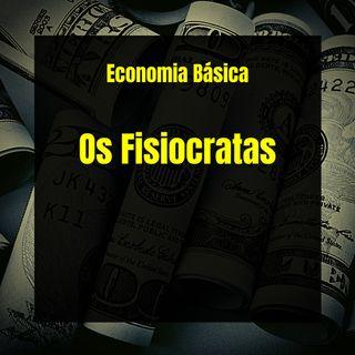 Economia Básica - Os Fisiocratas - 12