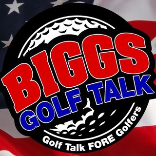BiGGs GOLF TALK 01/20/18