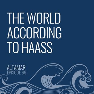 The World According to Haass [Episode 69]