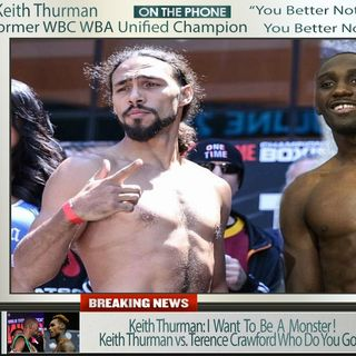 ☎️Keith Thurman Live On Manny Pacquiao Rematch🤑Thurman vs Crawford🙏🏽Crawford vs Charlo🔥