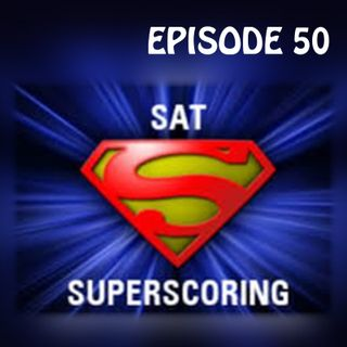 YCBK 50: The Difference Between Super-Scoring & Score Choice