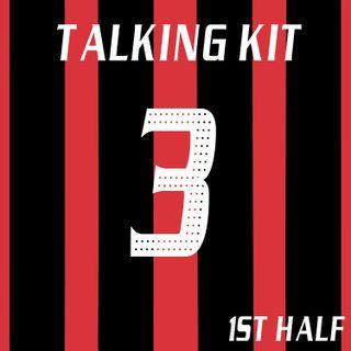The Talking Kit Podcast: Episode 3 (1st Half)