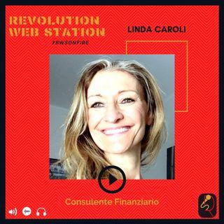 INTERVISTA LINDA CAROLI - CONSULENTE FINANZIARIO