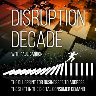 The Disruption Decade