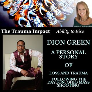 Loss and Trauma with Dion Green: A Personal Story