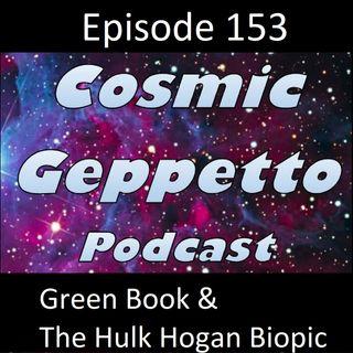 Episode 153 - Green Book & The Hulk Hogan Biopic