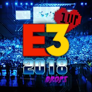 1UP Drops #23 E3 2018 - EA, Ubisoft, Square, Bethesda e mais!