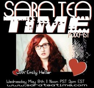 Sara Tea Time Episode #15 w/ Emily Heller
