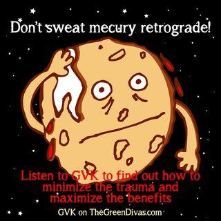 GVK: Low-Stress Mercury Retrograde