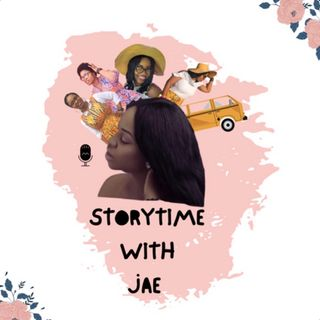 Podcast of the week- Story time with Jae featuring Justina