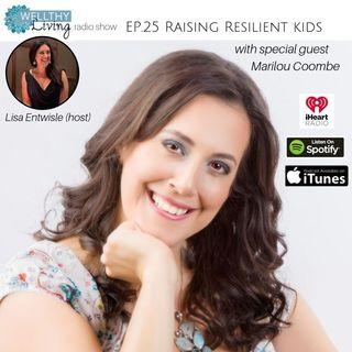 EP 25: Raising resilient kids