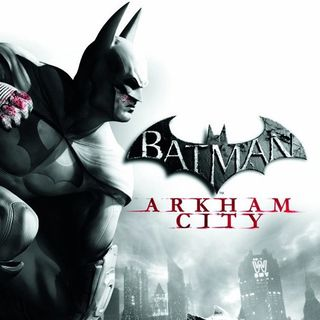 Whatcha Playing: Batman Arkham Asylum and City