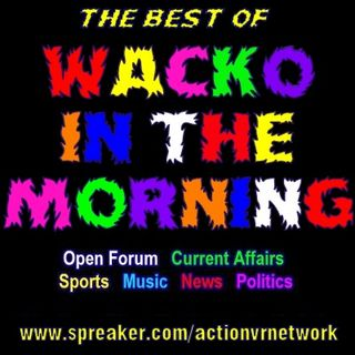 The Best of Wacko In The Morning #1 - 01/09/2012