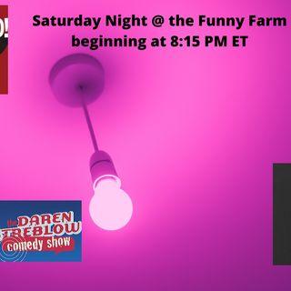 Saturday Night @ The Funny Farm