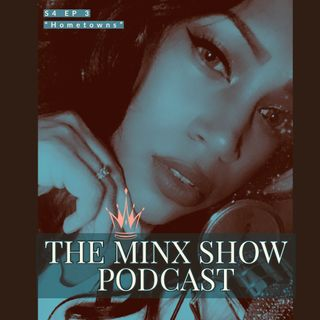 "The Minx Show S4E3 ""Hometowns"""
