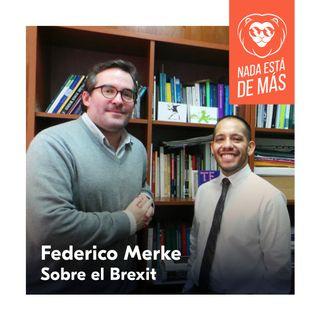 Federico Merke sobre el Brexit (La Ida)