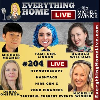 204 LIVE: Hypnotherapy, Hashtags, Hire Gen Z, Finances, Truthful Current Events