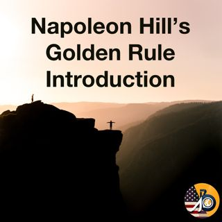 Napoleon Hill: Last Lesson - The Golden Rule