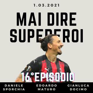 MAI DIRE SUPEREROI - 16° EPISODIO
