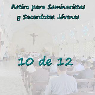 Retiro Seminaristas 10 - Sacerdotes reconstruidos en Cristo