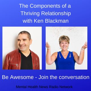 The Components of a Thriving Relationship with Ken Blackman